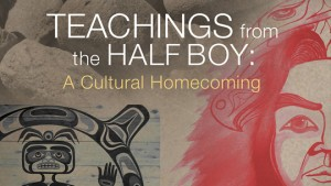 Teachings from the Half Boy